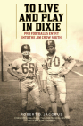 To Live and Play in Dixie: Pro Football's Entry Into the Jim Crow South Cover Image