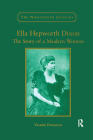 Ella Hepworth Dixon: The Story of a Modern Woman (Nineteenth Century) Cover Image