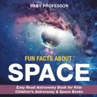 Fun Facts about Space - Easy Read Astronomy Book for Kids - Children's Astronomy & Space Books Cover Image