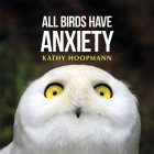 All Birds Have Anxiety Cover Image