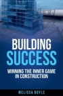 Building Success: Winning the Inner Game in Construction Cover Image