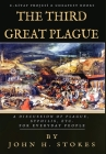 The Third Great Plague: A Discussion of Plague, Syphilis, Etc. for Everyday People Cover Image