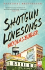 Shotgun Lovesongs: A Novel Cover Image