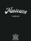Museum Logbook: Collect all the impressions of the visitors! - 3000 entries - White paper - Large format 8.5 x 11 inches - 100 pages - (Logbooks) Cover Image