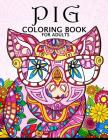 Pig Coloring Book for Adults: Cute Animal Stress-relief Coloring Book For Adults and Grown-ups Cover Image