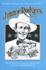 Jimmie Rodgers: The Life and Times of America's Blue Yodeler (American Made Music) Cover Image