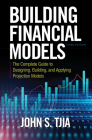 Building Financial Models: The Complete Guide to Designing, Building, and Applying Projection Models Cover Image