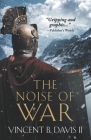 The Noise of War: A Tale of Ancient Rome Cover Image