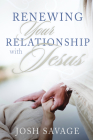 Renewing Your Relationship with Jesus Cover Image