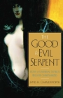 The Good and Evil Serpent: How a Universal Symbol Became Christianized (Anchor Yale Bible Reference Library) Cover Image