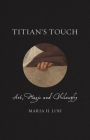 Titian's Touch: Art, Magic and Philosophy (Renaissance Lives ) Cover Image