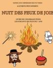 Livre de coloriage pour les enfants de plus de 7 ans (Nuit des feux de joie): Ce livre dispose de 40 pages à colorier sans stress pour réduire la frus Cover Image