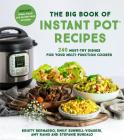 The Big Book of Instant Pot Recipes: 240 Must-Try Dishes for Your Multi-Function Cooker Cover Image