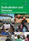 Radicalisation and Terrorism: A Teacher's Handbook for Addressing Extremism Cover Image