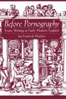 Before Pornography: Erotic Writing in Early Modern England (Studies in the History of Sexuality) Cover Image