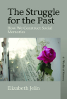 The Struggle for the Past: How We Construct Social Memories Cover Image