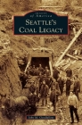 Seattle's Coal Legacy Cover Image