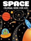 Space Coloring Book for Kids: Fantastic Outer Space Coloring with Planets, Astronauts, Space Ships, Rockets Cover Image
