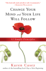 Change Your Mind and Your Life Will Follow: 12 Simple Principles Cover Image