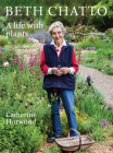 Beth Chatto: A Life with Plants Cover Image