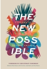The New Possible: Visions of Our World beyond Crisis Cover Image