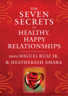The Seven Secrets to Healthy, Happy Relationships Cover Image