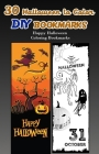 30 Halloween to Color DIY Bookmarks: Happy Halloween Coloring Bookmarks Cover Image