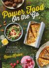 Power Food On the Go: Prepare, Preserve, and Take Along Cover Image