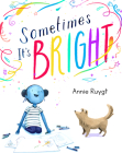 Sometimes It's Bright Cover Image