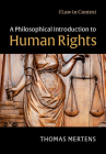 A Philosophical Introduction to Human Rights (Law in Context) Cover Image