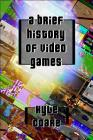 A Brief History Of Video Games Cover Image