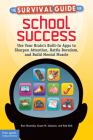 The Survival Guide for School Success: Use Your Brain's Built-In Apps to Sharpen Attention, Battle Boredom, and Build Mental Muscle Cover Image