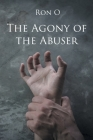 The Agony of the Abuser Cover Image