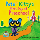 Pete the Kitty's First Day of Preschool (Pete the Cat) Cover Image