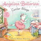 Center Stage (Angelina Ballerina) Cover Image