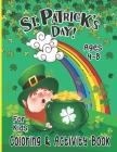 St. Patrick's Day Coloring Activity Book for Kids: Happy Patrick's Day with this big coloring book is perfect for boys and girls, Gorgeous Patrick's D Cover Image
