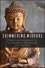 Shimmering Mirrors: Reality and Appearance in Contemplative Metaphysics East and West Cover Image