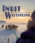 The Arctic Sky: Inuit Wayfinding: English Edition Cover Image