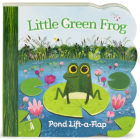 Little Green Frog: Chunky Lift a Flap Board Book (Babies Love) Cover Image