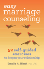 Easy Marriage Counseling: 52 Self-Guided Exercises to Deepen Your Relationship Cover Image