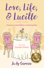 Love, Life, and Lucille: Lessons Learned from a Centenarian Cover Image