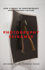 Photography Reframed: New Visions in Contemporary Photographic Culture (International Library of Visual Culture) Cover Image