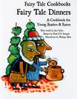 Fairy Tale Dinners: A Cookbook for Young Readers and Eaters (Fairy Tale Cookbooks) Cover Image