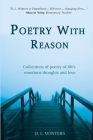 Poetry With Reason: Collections of poetry of life's emotions thoughts and love Cover Image