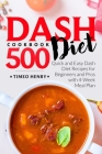 Dash Diet Cookbook: 500 Quick and Easy Dash Diet Recipes for Beginners and Pros with 4-Week Meal Plan Cover Image