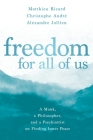 Freedom for All of Us: A Monk, a Philosopher, and a Psychiatrist on Finding Inner Peace Cover Image