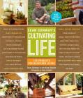 Sean Conway's Cultivating Life: 125 Projects for Backyard Living Cover Image