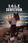 S.O.L.E Survivor: A Cancer Journey through a Cop's Eyes Cover Image