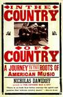 In the Country of Country: A Journey to the Roots of American Music Cover Image