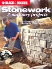 Black & Decker Stonework & Masonry Projects: New Projects in Stone, Brick & Concrete Cover Image
